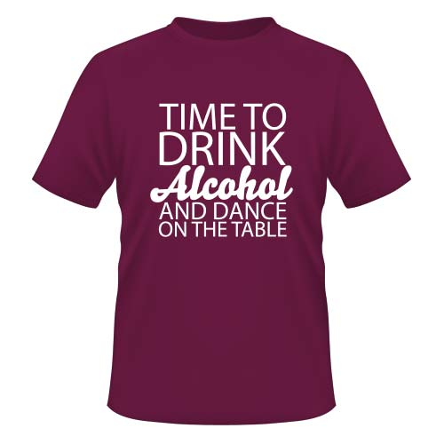 Time to drink Alcohol and dance on the Table - Herren T-Shirt - Burgund