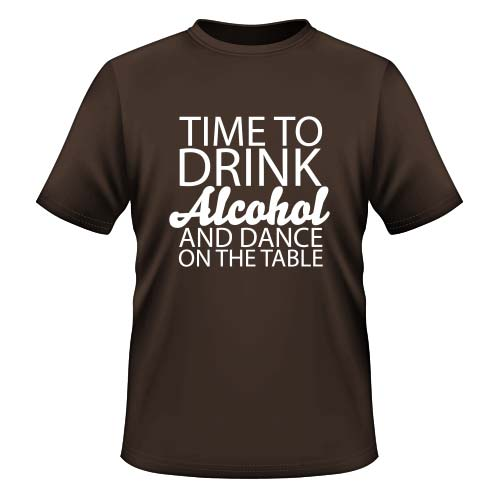 Time to drink Alcohol and dance on the Table - Herren T-Shirt - Chocolate