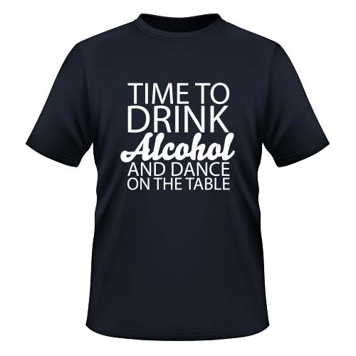 Time to drink Alcohol and dance on the Table - Herren T-Shirt - Deep Navy
