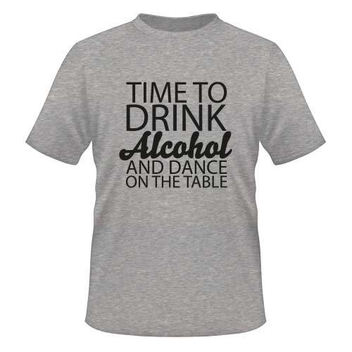 Time to drink Alcohol and dance on the Table - Herren T-Shirt - Graumeliert