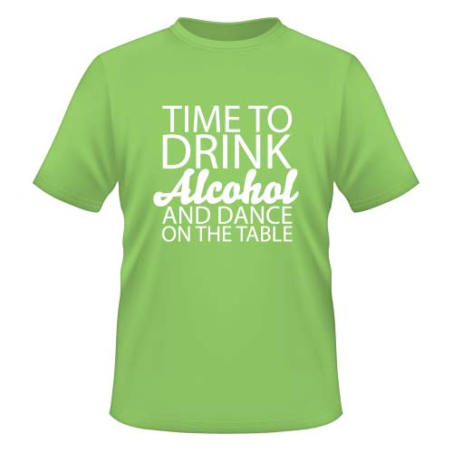 Time to drink Alcohol and dance on the Table - Herren T-Shirt - Lime