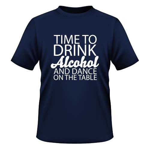 Time to drink Alcohol and dance on the Table - Herren T-Shirt - Navy