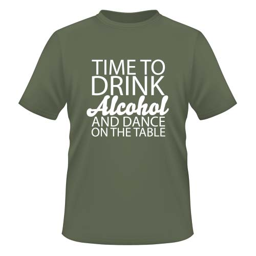 Time to drink Alcohol and dance on the Table - Herren T-Shirt - Olive