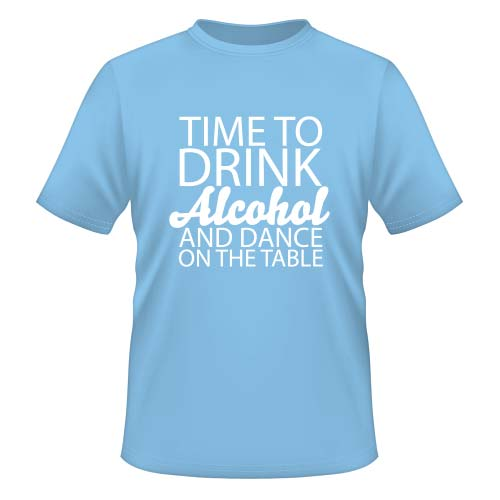 Time to drink Alcohol and dance on the Table - Herren T-Shirt - Pastellblau