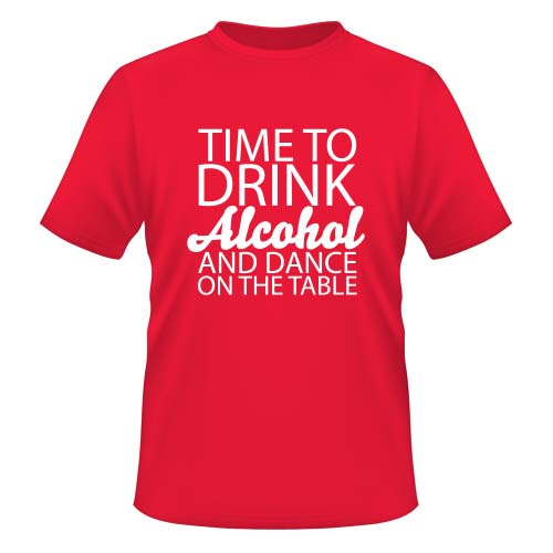 Time to drink Alcohol and dance on the Table - Herren T-Shirt - Rot