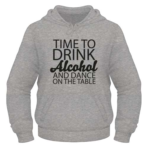 Time to drink Alcohol and dance on the Table Hoodie - Graumeliert