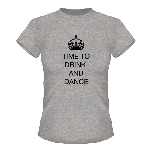 Time to drink and dance - Damen T-Shirt - Graumeliert