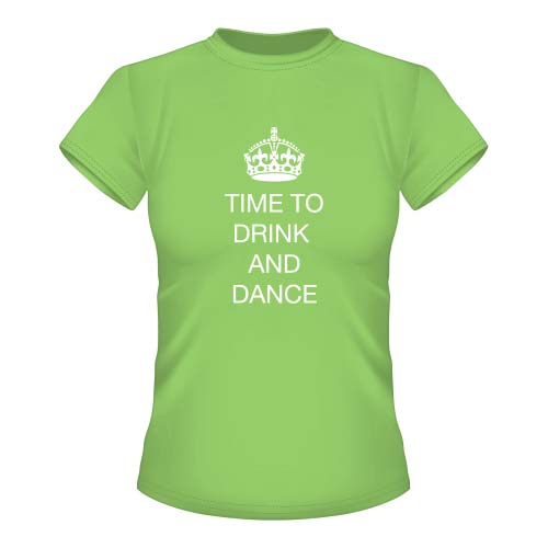 Time to drink and dance - Damen T-Shirt - Lime