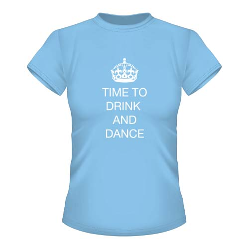 Time to drink and dance - Damen T-Shirt - Pastellblau