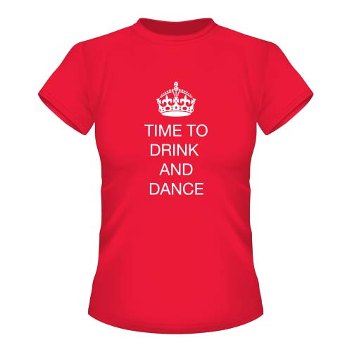 Time to drink and dance - Damen T-Shirt - Rot