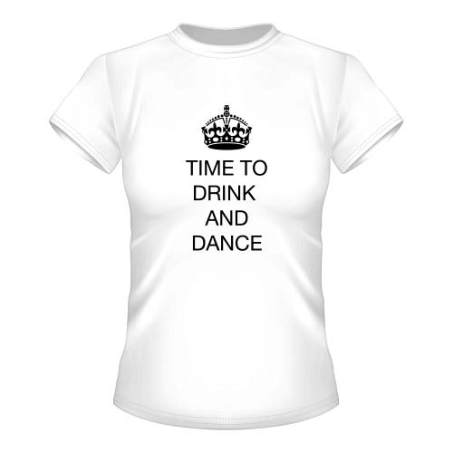 Time to drink and dance - Damen T-Shirt - Weiß