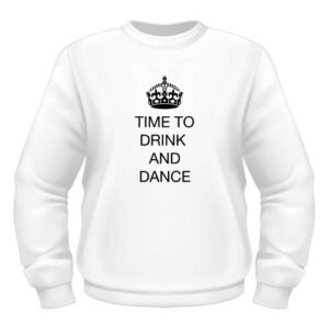 Time to drink and dance - Sweatshirt - Weiß
